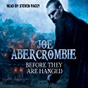 Before They Are Hanged: The First Law: Book Two Audiobook by Joe Abercrombie Narrated by Steven Pacey