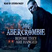 Before They Are Hanged: The First Law: Book Two | Joe Abercrombie