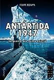 Antártida, 1947 (Novela Historica)