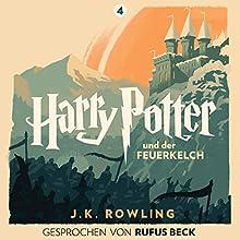 Harry Potter und der Feuerkelch: Gesprochen von Rufus Beck (Harry Potter 4) Hörbuch von J.K. Rowling Gesprochen von: Rufus Beck
