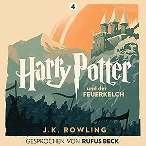 Harry Potter und der Feuerkelch: Gesprochen von Rufus Beck (Harry Potter 4) Hörbuch