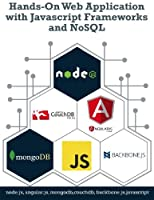 Hands-On Web Application with Javascript Frameworks and NoSQL Front Cover
