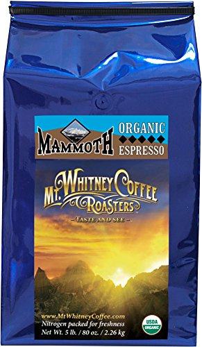 Mt. Whitney Coffee Roasters: 5 Lb. Organic, Mammoth Espresso, Dark Roast, Whole Bean Arabica Coffee
