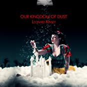 Our Kingdom of Dust   [Leonard Kinsey]