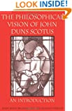 The Philosophical Vision of John Duns Scotus: An Introduction