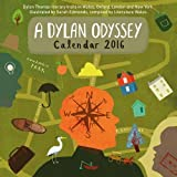 img - for A Dylan Odyssey 2016 Calendar book / textbook / text book