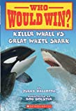 img - for Killer Whale Vs. Great White Shark (Who Would Win?) book / textbook / text book