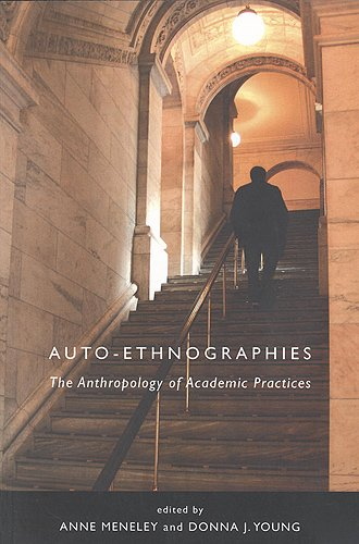 Auto-Ethnographies: The Anthropology of Academic Practices