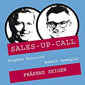 Präsenz zeigen (Sales-up-Call) | Stephan Heinrich, Robert Spengler
