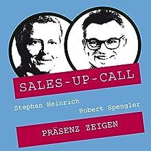 Präsenz zeigen (Sales-up-Call) Hörbuch von Stephan Heinrich, Robert Spengler Gesprochen von: Stephan Heinrich, Robert Spengler