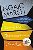 Inspector Alleyn 3-Book Collection 7: Off With His Head, Singing in the Shrouds, False Scent (The Ngaio Marsh Collection)