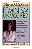 Feminism Unmodified: Discourses on Life and Law (0674298748) by MacKinnon, Catharine A.