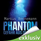 Phantom - Gefahr aus der Tiefe | [Markus Bennemann]