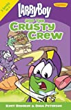 img - for LarryBoy and the Crusty Crew (Big Idea Books / LarryBoy) book / textbook / text book