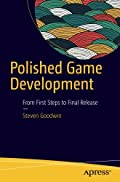 Polished Game Development: From First Steps to Final Release Finelybook 出版日期
