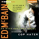 Cop Hater: 87th Precinct Series, Book 1 (       UNABRIDGED) by Ed McBain Narrated by Dick Hill