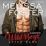 Wild Boys After Dark: Cooper: Wild Billionaires After Dark, Book 4   Melissa Foster