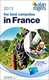 Alan Rogers - The Best Campsites in France 2013