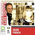 Enough Rope with Andrew Denton: Dawn French Radio/TV Program by Andrew Denton Narrated by Dawn French