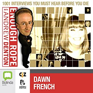 Enough Rope with Andrew Denton: Dawn French | [Andrew Denton]
