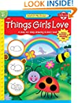 Things Girls Love: A step-by-step dra...