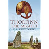 Thorfinn the Mighty: The Ultimate Vikingby George M. Brunsden