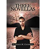 img - for [ Three Novellas BY Chambers, Cameron H. ( Author ) ] { Paperback } 2011 book / textbook / text book
