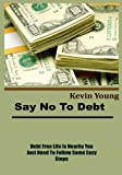 Stay Away From Debt: Debt free life is nearby you ,just need to follow some easy steps.