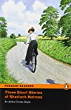 3 Short Stories of Sherlock Holmes: Level 2 (Penguin Readers (Graded Readers))