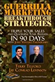 Guerrilla Marketing: Breakthrough Strategies: Triple Your Sales and Quadruple Your Business In 90 Days With Joint Venture             Partnerships