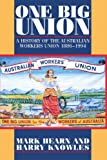 img - for One Big Union: A History of the Australian Workers Union 1886-1994 book / textbook / text book