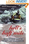 Hell's Half Mile: River Runners' Tale...
