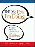 Tell Me How Im Doing: A Fable About the Importance of Giving Feedback