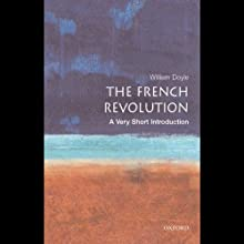 The French Revolution: A Very Short Introduction (       UNABRIDGED) by William Doyle Narrated by Suzanne Toren