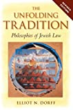 THe Unfolding Tradition: Philosophies of Jewish Law