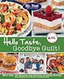 Mr. Food Test Kitchens Hello Taste, Goodbye Guilt!: Over 150 Healthy and Diabetes Friendly Recipes