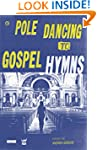 Pole Dancing to Gospel Hymns