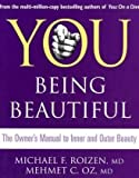 You: Being Beautiful. Michael F. Roizen and Mehmet C. Oz (0007300875) by Roizen, Michael F.