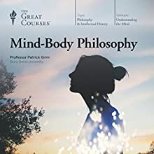 Mind-Body Philosophy Lecture by  The Great Courses Narrated by Professor Patrick Grim PhD