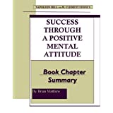 Napoleon Hill and W. Clement Stone's Success Through A Positive Mental Attitude Book Chapter Summary