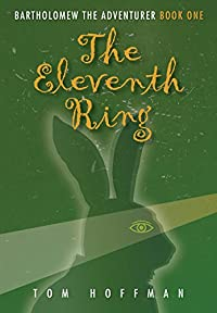 (FREE on 2/25) The Eleventh Ring by Tom Hoffman - http://eBooksHabit.com