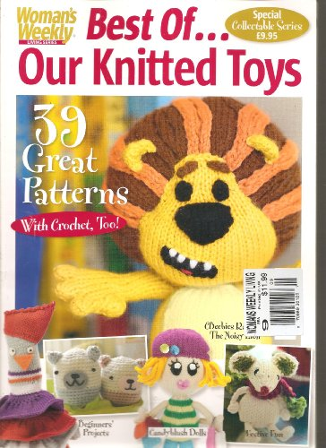 Woman'S Weekly Living Series Magazine (Best Of... Our Knitted Toys, Our Knitted Toys)