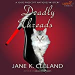 Deadly Threads: A Josie Prescott Antiques Mystery | Jane K. Cleland