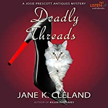 Deadly Threads: A Josie Prescott Antiques Mystery Audiobook by Jane K. Cleland Narrated by Tiffany Morgan
