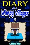 Diary of a Wimpy Villager: Book 3 (An...