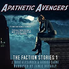 Apathetic Avengers: The Faction Stories, Book 1 Audiobook by J. Rose Alexander, Aurora Zahni Narrated by Jamie Dufault
