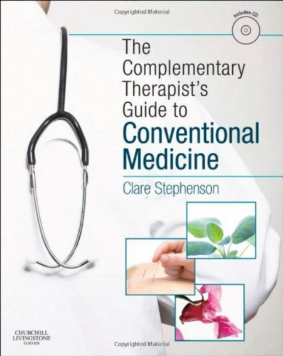 The Complementary Therapist's Guide to Conventional Medicine: A Textbook and Study Course, 1e PDF