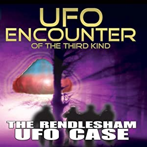UFO Encounter of the Third Kind: The Rendlesham UFO Case | [Reality Entertainment]