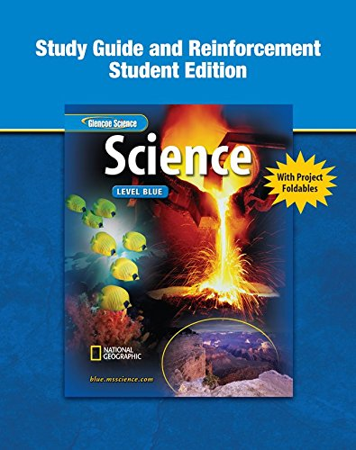 Glencoe iScience: Level Blue, Grade 8, Reinforcement and Study Guide, Student Edition (INTEGRATED SCIENCE)