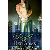 A Knight in Her Arms (A Sexy Time Travel Novella) ~ Debora Dennis